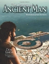 Secrets of Ancient Man: Revelations from the Ruins