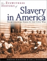 An Eyewitness History of Slavery in America: From Colonial Times to the Civil War