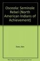 Osceola: Seminole Rebel (North American Indians of Achievement)
