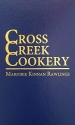 Cross Creek Cookery by Marjorie Kinnan Rawlings (1942-09-01)