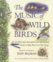 The Music of Wild Birds: An Illustrated, Annotated, and Opinionated Guide to Fifty Birds and Their Songs