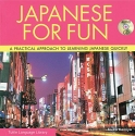 Japanese for Fun: A Practical Approach to Learning Japanese Quickly (Audio CD Included) (Tuttle Language Library)