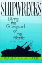 Shipwrecks: Diving the Graveyard of the Atlantic