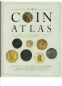 The Coin Atlas: The World of Coinage from Its Origins to the Present Day