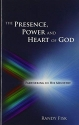 The Presence, Power and Heart of God