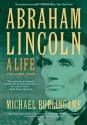 Abraham Lincoln: A Life (Volume 1)
