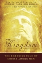 The Kingdom: The Emerging Rule of Christ Among Men: The Original Classic by George Dana Boardman