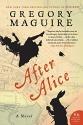 After Alice: A Novel
