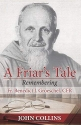 A Friar's Tale: Remembering Fr. Benedic...