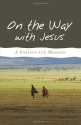 On the Way with Jesus: A Passion for Mission