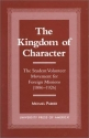 The Kingdom of Character: The Student Volunteer Movement for Foreign Missions, 1886-1926 (American Society of Missiology Dissertation Series)
