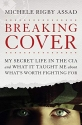 Breaking Cover: My Secret Life in the C...