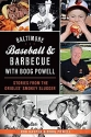 Baltimore Baseball & Barbecue with Boog Powell: Stories from the Orioles' Smokey Slugger (American Palate)