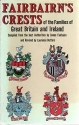 Fairbairn's Crests of the Families of Great Britain and Ireland: Two Volumes in One (1968)