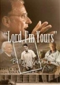 Lord, I'm Yours - The Life of Billy Graham