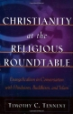 Christianity at the Religious Roundtable: Evangelicalism in Conversation with Hinduism, Buddhism, and Islam