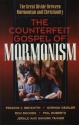 The Counterfeit Gospel of Mormonism: The Great Divide Between Mormonism and Christianity