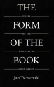 The Form of the Book: Essays on the Morality of Good Design (Classic Typography Series)