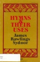 Hymns and Their Uses: A Guide to Improved Congregational Singing