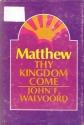 Matthew: Thy Kingdom Come