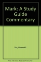 Mark: A Study Guide Commentary (Bible study commentary series)