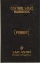 Control Valve Handbook (Fisher, Emerson Process Management)