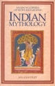 Indian Mythology: An Encyclopedia of Myth and Legend (World Mythology)