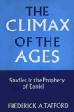 The Climax of the Ages: Studies in the Prophecy of Daniel
