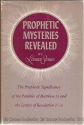 Prophetic Mysteries Revealed: The Prophetic Significance of the Parables of Matthew 13 and the Letters of Revelation 2-3