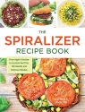 The Spiralizer Recipe Book: From Apple ...
