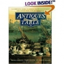 Antiques for the Table - A Complete Guide to Dining Room Accessories for Collecting and Entertaining
