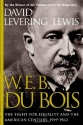 W.E.B. Du Bois: The Fight for Equality and the American Century 1919-1963