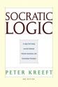 Socratic Logic 3e: A Logic Text Using Socratic Method, Platonic Questions, and Aristotelian Principles