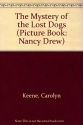 Mystery of the Lost Dogs (Nancy Drew Picture Book Series #1)