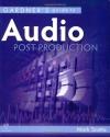 Gardner's Guide to Audio Post Production (Gardner's Guide series)