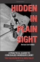 Hidden in Plain Sight: A Practical Guide to Concealed Handgun Carry, Revised 2nd Edition