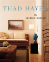 Thad Hayes: The Tailored Interior