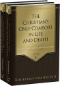 The Christian's Only Comfort in Life and Death: An Exposition of the Heidelberg Catechism, 2 Vols.