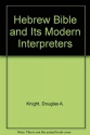 The Hebrew Bible and Its Modern Interpreters