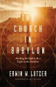 The Church in Babylon: Heeding the Call to Be a Light in the Darkness