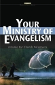 Your ministry of Evangelism: A guide for church volunteers