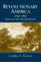 Revolutionary America, 1750-1815: Sources and Interpretation