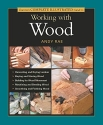 Taunton's Complete Illustrated Guide to Working with Wood (Complete Illustrated Guides (Taunton))