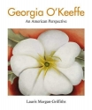 Georgia O'Keeffe: An American Perspective