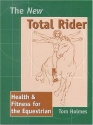 The New Total Rider: Health & Fitness for the Equestrian