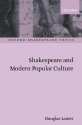 Shakespeare and Modern Popular Culture (Oxford Shakespeare Topics)