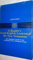 A Reader's Greek-English Lexicon of the New Testament and a Beginner's Guide for the Translation of New Testament Greek