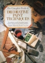 The Complete Book of Decorative Paint Techniques: An Inspirational Source of Paint Finishes and Interior Decorative Techniques