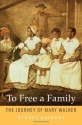 To Free a Family: The Journey of Mary Walker