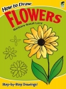 How to Draw Flowers (How to Draw (Dover))